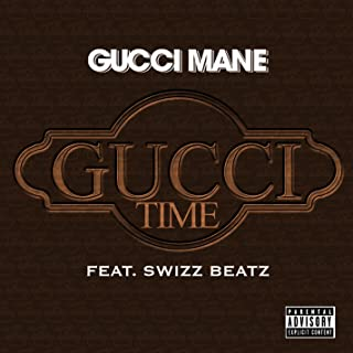 Gucci Time (feat. Swizz Beatz) [Explicit]