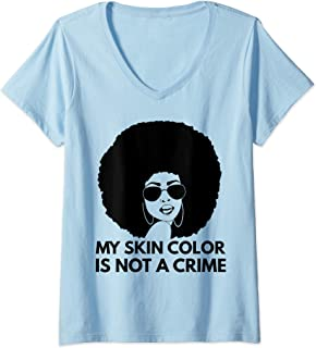 Womens Black Pride Black Queen Afro My Skin Color Is Not A Crime V-Neck T-Shirt