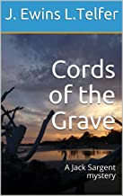 Cords of the Grave: A Jack Sargent mystery (The Jack Sargent series Book 2)