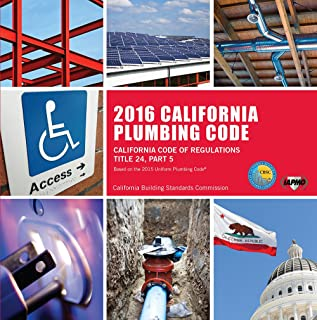 2016 California Plumbing Code: California Code of Regulations Title 24, Part 5