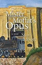 Mister Moffat's Opus