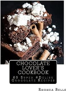 Chocolate Lover's Cookbook: 60 Super #Delish Chocolate Recipes