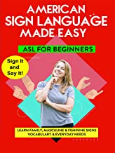 American Sign Language Made Easy - Learn Family, Masculine & Feminine Signs, Vocabulary & Everyday Needs