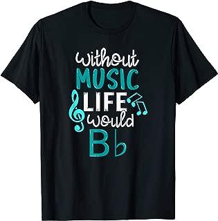 Without Music Life Would B Flat - Melody & Rhythm T-Shirt