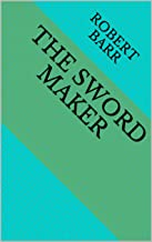The Sword Maker (English Edition)