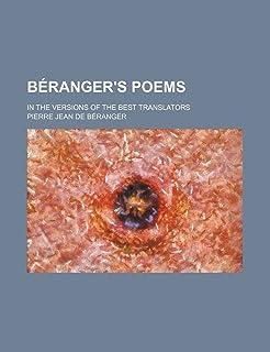 Beranger's Poems; In the Versions of the Best Translators