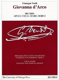 Giovanna d'Arco: Ricordi Opera Vocal Score Series Vocal Score based on the Critical Edition (The Works of Giuseppe Verdi: Piano-Vocal Scores)