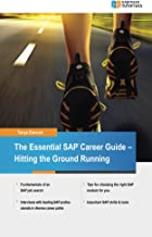 The Essential SAP Career Guide: A beginner's guide to SAP careers for students and professionals  - Hitting the Ground Running
