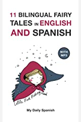 11 Bilingual Fairy Tales in Spanish and English: Improve your Spanish or English reading and listening comprehension skills (Spanish Edition) Kindle Edition
