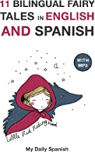 11 Bilingual Fairy Tales in Spanish and English: Improve your Spanish or English reading and listening comprehension skill...