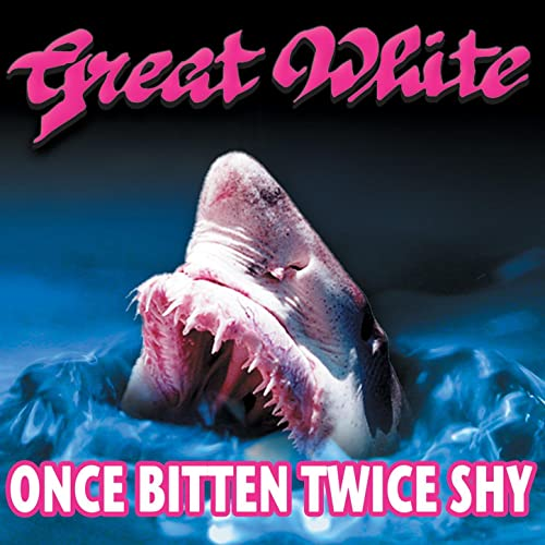 Once Bitten, Twice Shy by Great White on Amazon Music