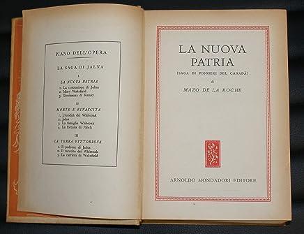 Omnibus Mondadori - La nuova patria di Mazo de la Roche - 1^ Ed. Mondadori 1953