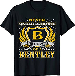 Never Underestimate The Power Of A Bentley Birthday Tshirt