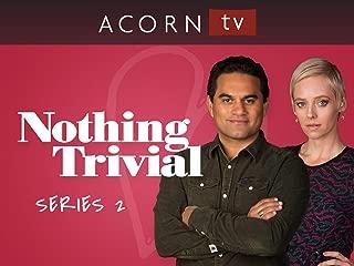 Nothing Trivial - Series 2