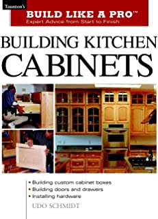Building Kitchen Cabinets: Taunton's BLP: Expert Advice from Start to Finish..
