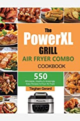 The PowerXL Grill Air Fryer Combo Cookbook: 550 Affordable, Healthy & Amazingly Easy Recipes for Your Air Fryer Hardcover
