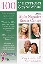 100 Questions & Answers About Triple Negative Breast Cancer