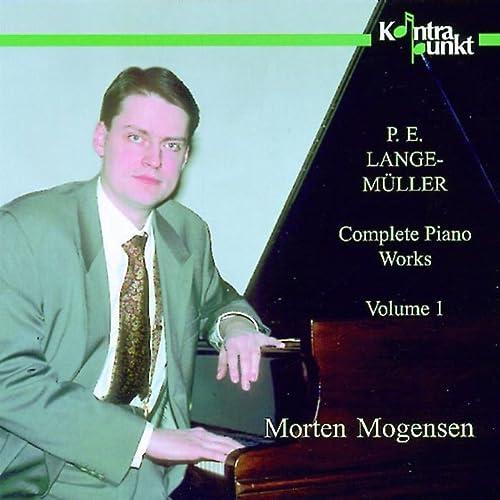 Lange-Müller: Complete Piano Works, Volume 1