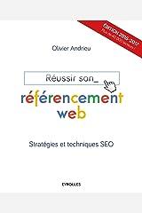 Réussir son référencement web: Edition 2016-2017. Stratégies et techniques SEO. Broché