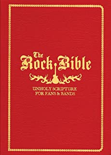 The Rock Bible: Unholy Scripture for Fans and Bands