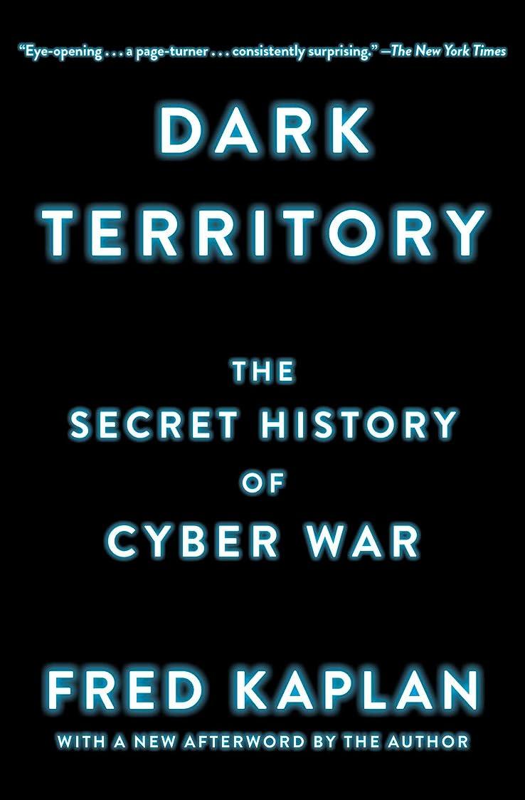 プロットにぎやかスペクトラムDark Territory: The Secret History of Cyber War (English Edition)