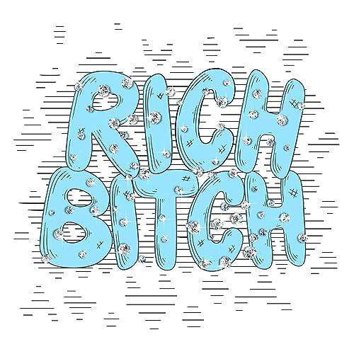 Rich Bitch [Explicit]