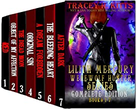Lilith Mercury, Werewolf Hunter: The Complete Edition (Books 1-7) (New Adult Werewolf Romance Series): Monster Shifter Vam...