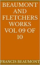 Beaumont and Fletchers Works Vol 09 of 10 (English Edition)