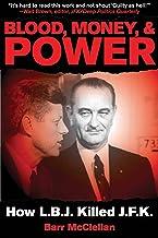 Blood, Money, & Power: How LBJ Killed JFK