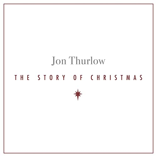 Jon Thurlow - The Story of Christmas (2019)