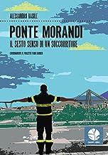 Scaricare Libri Ponte Morandi. Il sesto senso di un soccorritore PDF