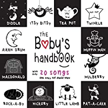 The Baby's Handbook: 21 Black and White Nursery Rhyme Songs, Itsy Bitsy Spider, Old MacDonald, Pat-a-cake, Twinkle Twinkle...