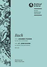 St. John Passion (BWV 245) - soloists, mixed choir and orchestra - vocal/piano score - (EB 6280)