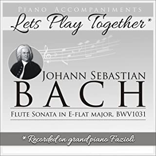 Johann Sebastian Bach: Flute Sonata in E-Flat Major, BWV 1031 (Piano Accompaniment, Let's Play Together)