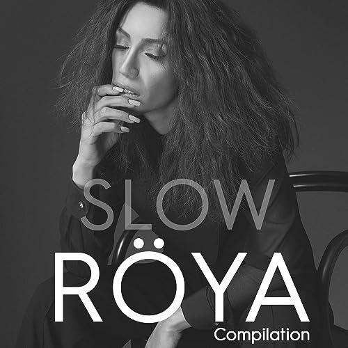 Slow Compilation By Roya On Amazon Music Amazon Com