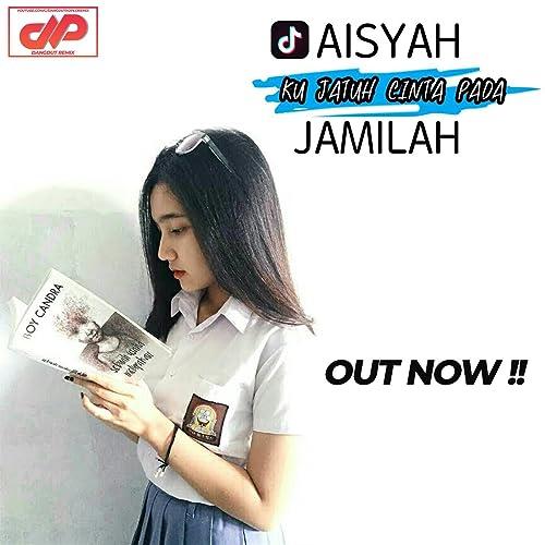 Aisyah Jatuh Cinta Tiktok Remix By Breaksmanado On Amazon Music
