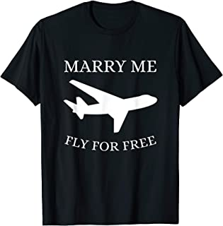 Funny Flight Attendant Marry Me Fly For Free Gift T-Shirt