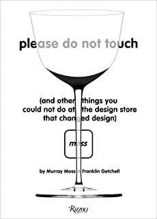 Please Do Not Touch: And Other Things You Couldn't Do at Moss the Design Store That Changed Design