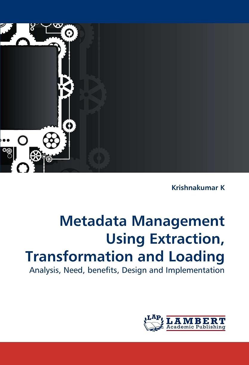 勝利マラソン信仰Metadata Management Using Extraction, Transformation and Loading