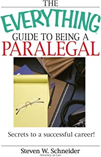 The Everything Guide To Being A Paralegal: Winning Secrets to a Successful Career! (Everything®)