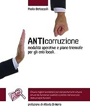 Anticorruzione: modalità operative e piano triennale per gli enti locali (L.190/2012) (Italian Edition)