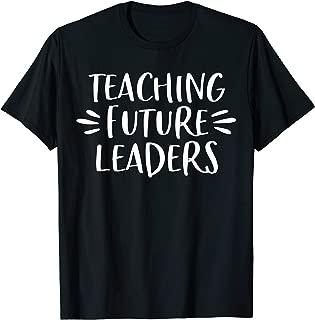 teaching future leaders shirt