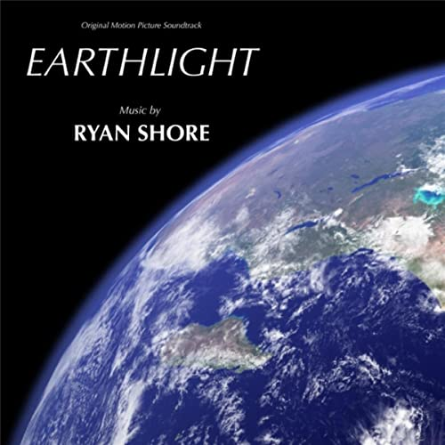 Earthlight >> Earthlight Original Motion Picture Soundtrack By Ryan Shore On