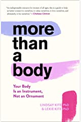 More Than a Body: Your Body Is an Instrument, Not an Ornament Kindle Edition