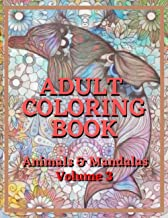 Adult Coloring Book Animals & Mandalas volume 3: A coloring book print for adults and children featuring Animals and Manda...