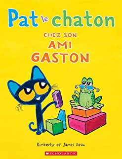 Pat le Chaton Chez Son Ami Gaston = Pete the Kitty and the Groovy Playdate