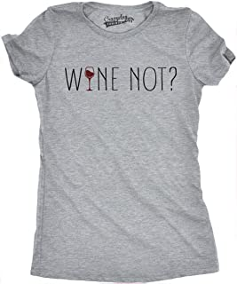 Womens Wine Not? Funny Drinking Tee HilariousShirts for Wine Lovers Novelty T Shirt
