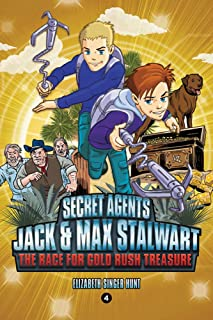 Secret Agents Jack and Max Stalwart: The Race for Gold Rush Treasure: California, USA (Book 4)
