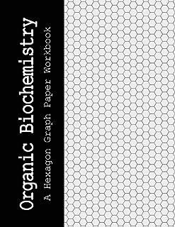 Organic Biochemistry: A Hexagon Graph Paper Workbook.