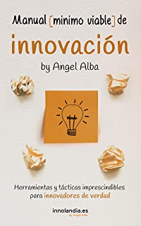 Manual Mínimo Viable de Innovación: Herramientas y táctic